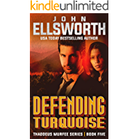 Defending Turquoise: A Legal Thriller (Thaddeus Murfee Legal Thriller Series Book 5)