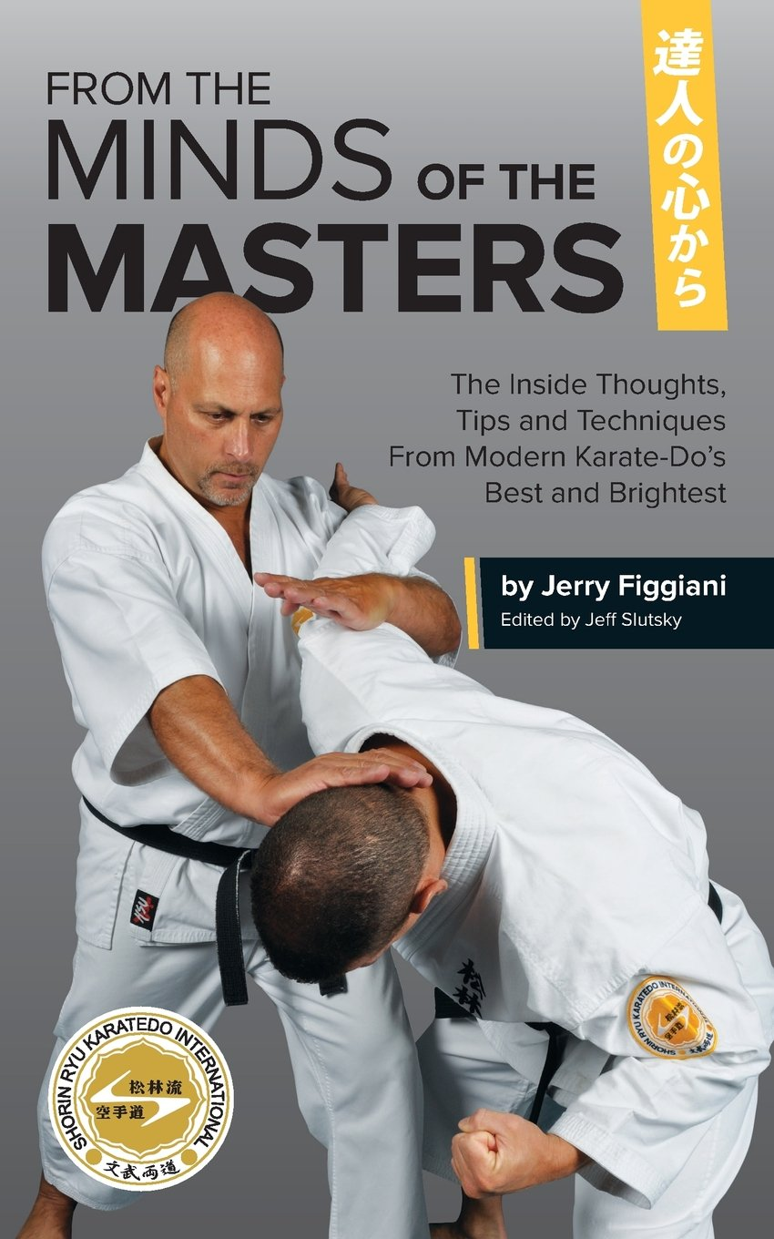 From the Minds of the Masters: The Inside Thoughts, Tips & Techniques From Modern Karate-Do's  Best and Brightest pdf