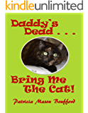 Daddy's Dead . . . Bring Me the Cat!