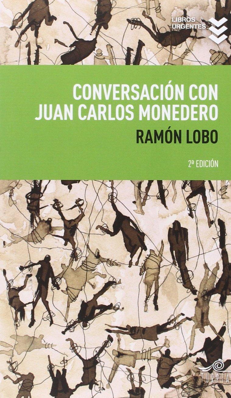 Conversacion con Juan Carlos Monedero [Spanish]: Ramon ...