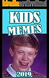 Memes: Kids Memes : Funniest Memes Book 2019