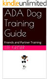 ADA Dog Training Guide: Friends and Partner Training