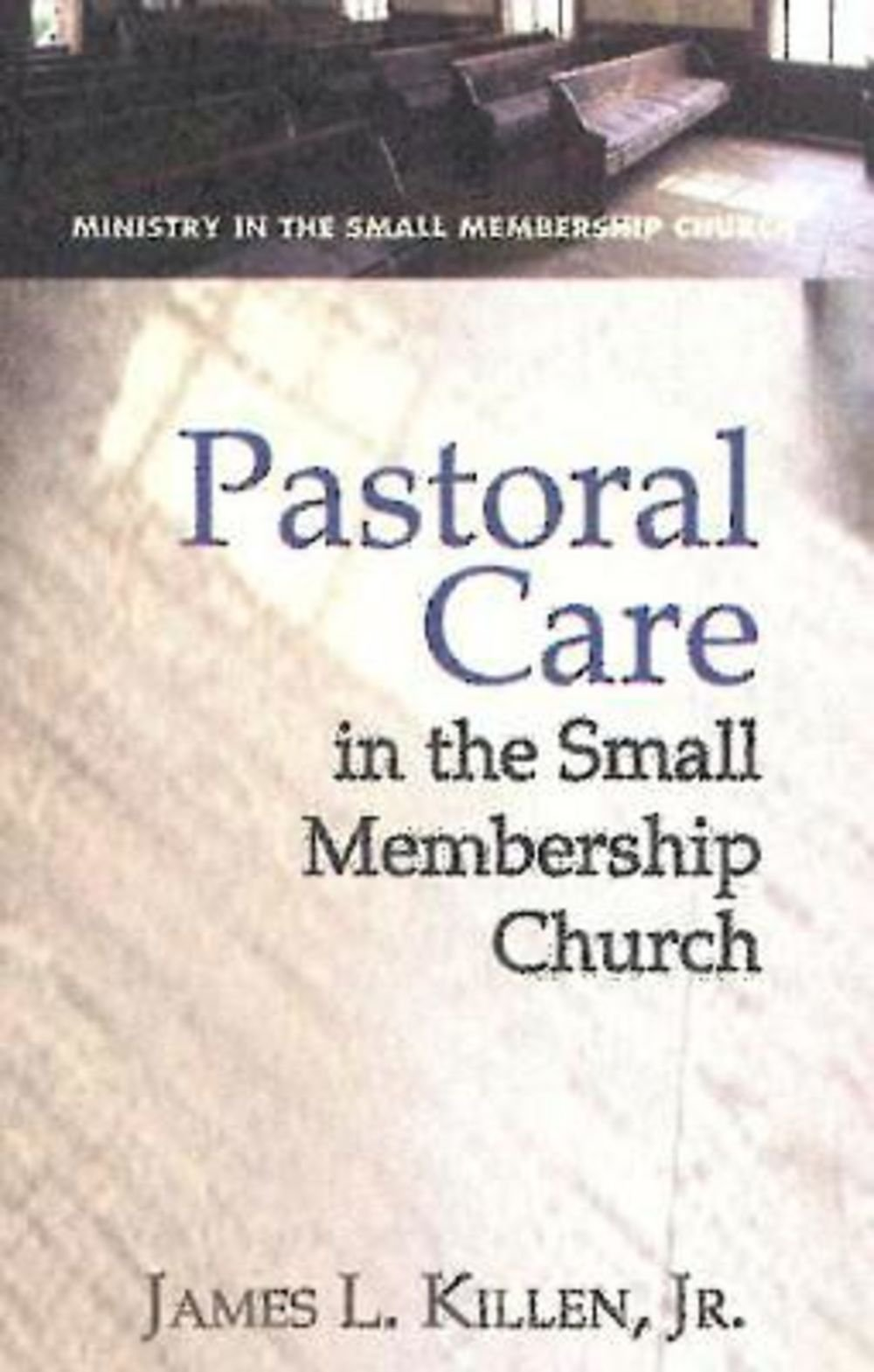 pastoral-care-in-the-small-membership-church-ministry-in-the-small-membership-church