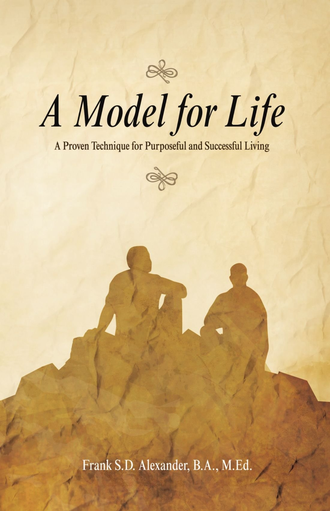 A Model For Life: A Proven Technique for Purposeful and Successful Living ebook