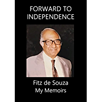Forward to Independence: My Memoirs