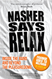 Nasher Says Relax – Inside the Band and Beyond the Pleasuredome (English Edition)