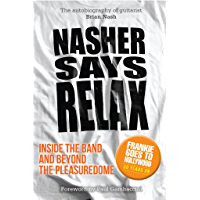 Nasher Says Relax – Inside the Band and Beyond the Pleasuredome