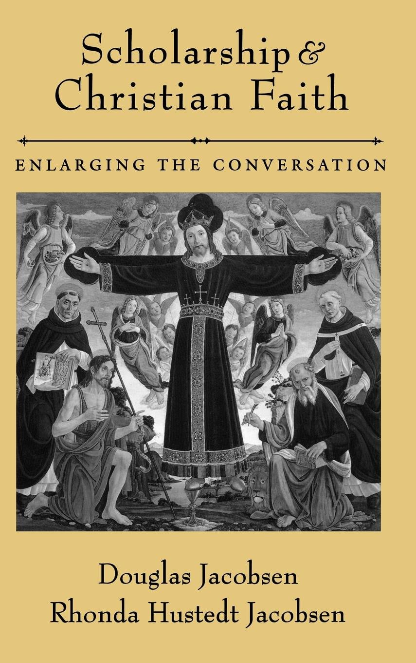 Scholarship and Christian Faith: Enlarging the Conversation by Oxford University Press