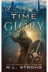 A TIME FOR GLORY: THE TIME WARRIOR SAGAS Book One Kindle Edition