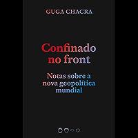 Confinado no front: Notas sobre a nova geopolítica mundial (Coleção 2020) (Portuguese Edition)