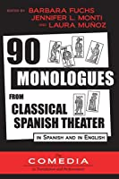 90 Monologues From Classical Spanish Theater: In