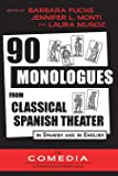 90 Monologues from Classical Spanish Theater