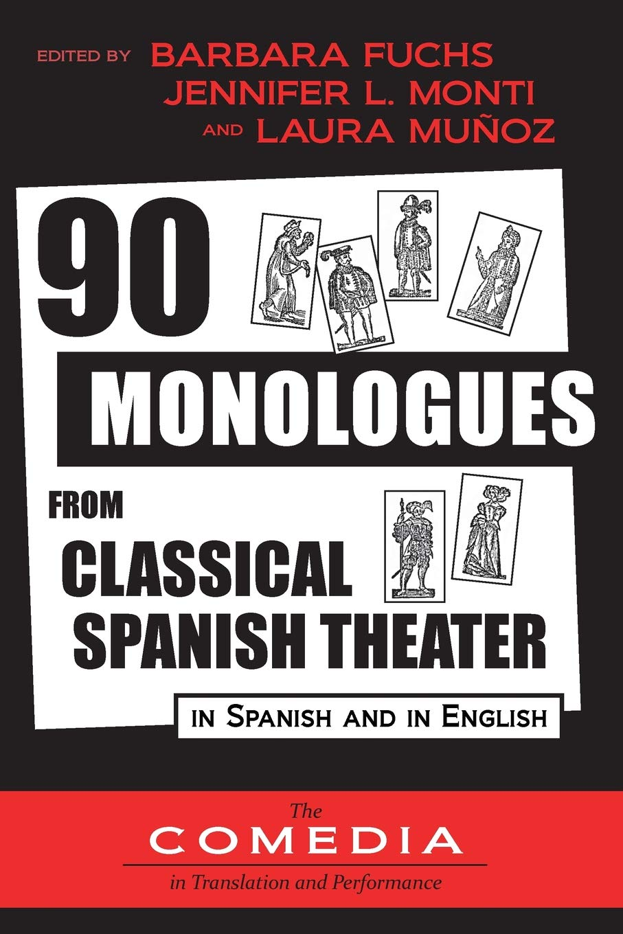 90 Monologues From Classical Spanish Theater  In Spanish And English  UCLA Center For 17th  And 18th Century Studies  The Comedia In Translation And Performance Band 1