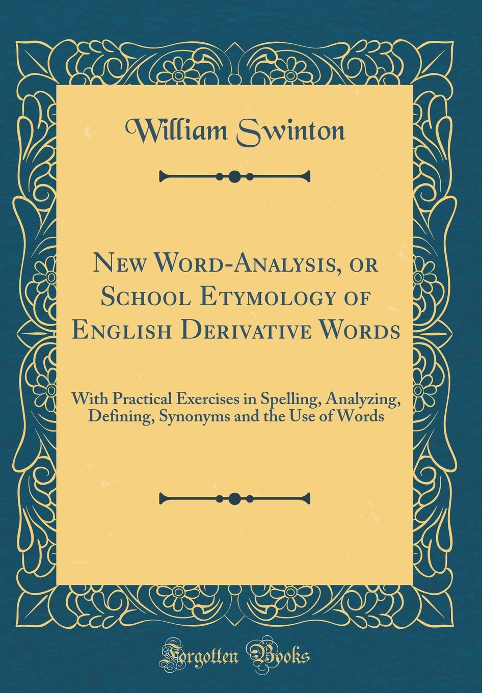 Download New Word-Analysis, or School Etymology of English Derivative Words: With Practical Exercises in Spelling, Analyzing, Defining, Synonyms and the Use of Words (Classic Reprint) pdf epub