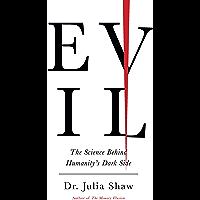 Evil: The Science Behind Humanity's Dark Side