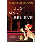 Just Make Believe (Lady Adelaide Mysteries, 3)