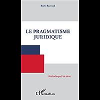 Pragmatisme juridique (Le)