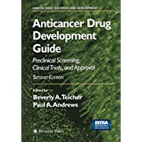 Anticancer Drug Development Guide: Preclinical Screening, Clinical Trials, and Approval...