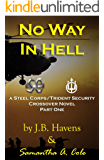 No Way In Hell: A Steel Corps/Trident Security Crossover Novel