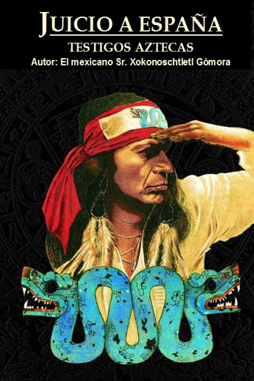 JUICIO A ESPAÑA: Amazon.es: Gómora, Xokonoschtletl: Libros