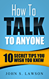 How To Talk To Anyone: 10 Secret Tips You Wish You Knew