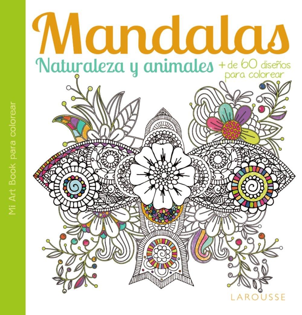 Mandalas. Naturaleza y animales Larousse - Libros Ilustrados ...