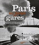 Paris au temps des gares
