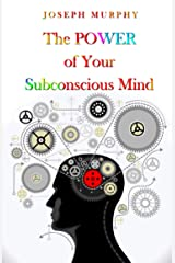 The Power Of Your Sub-Conscious Mind Kindle Edition