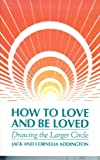 How to Love and Be Loved: Drawing the Larger Circle