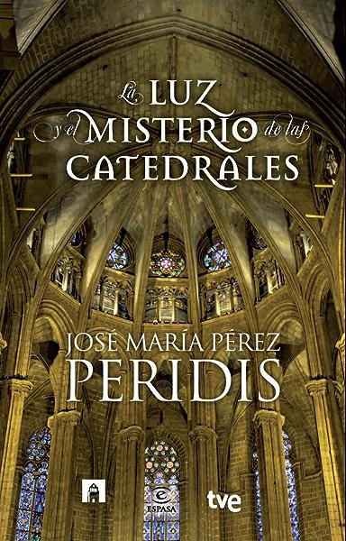 La luz y el misterio de las catedrales eBook: Peridis, RTVE: Amazon.es: Tienda Kindle
