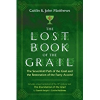 The Lost Book of the Grail: The Sevenfold Path of the Grail and the Restoration of the Faery Accord
