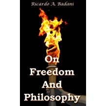 On Freedom And Philosophy: Three Addresses Apr 4, 2015