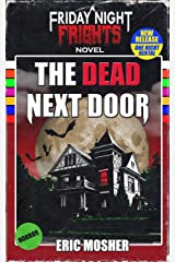 The Dead Next Door (Friday Night Frights) (Volume 1) Paperback