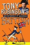 British (Sir Tony Robinson's Weird World of Wonders)