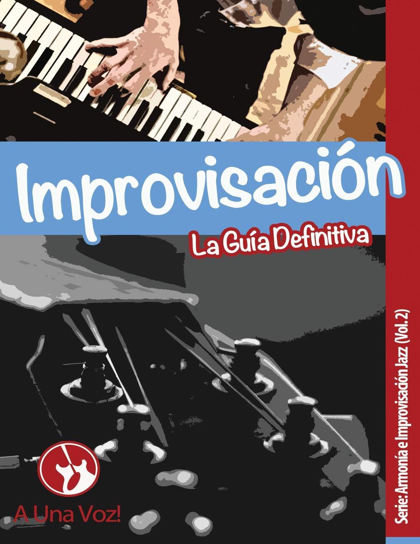 Improvisación: La guía definitiva: Amazon.es: David Son, A Una Voz Academia: Libros
