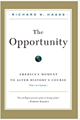 The Opportunity: America's Moment to Alter History's Course Kindle Edition