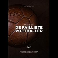 De failliete voetballer: 50 vuistregels om controle te hebben over de zakelijke kant van je voetbalcarrière