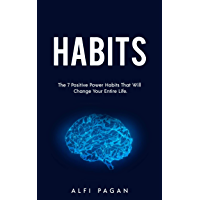 Habits: The 7 Positive Power Habits That Will Change Your Life (Self Help, Habits, Good Habits, Bad Habits, Change Habits, Change Your Life,) (English Edition)