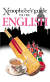 The Xenophobe's Guide to the English (Xenophobe's Guides)