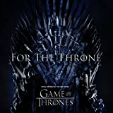For The Throne (Music Inspired By The Hbo Series Game Of Thrones) [12 inch Analog]