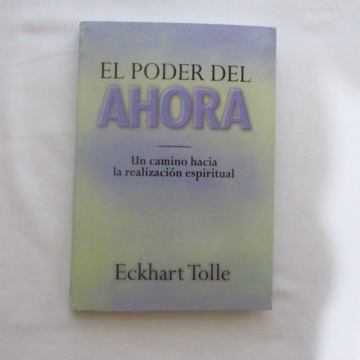 El Poder Del Ahora: Un Camino Hacia La Realizacion Espiritual: Amazon.es:  Eckhart Tolle, Margarita Matarranz: Libros