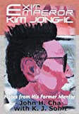 Exit Emperor Kim Jong-Il: Notes from His Former