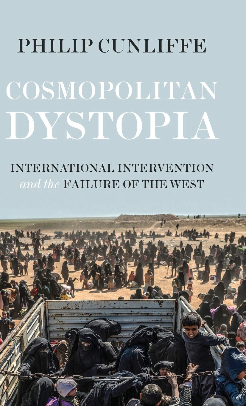 Cosmopolitan Dystopia: International Intervention and the Failure of the  West Manchester Medieval Sources: Amazon.de: Cunliffe, Philip:  Fremdsprachige Bücher