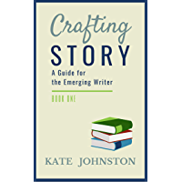 Crafting Story: A Guide for the Emerging Writer (English Edition)