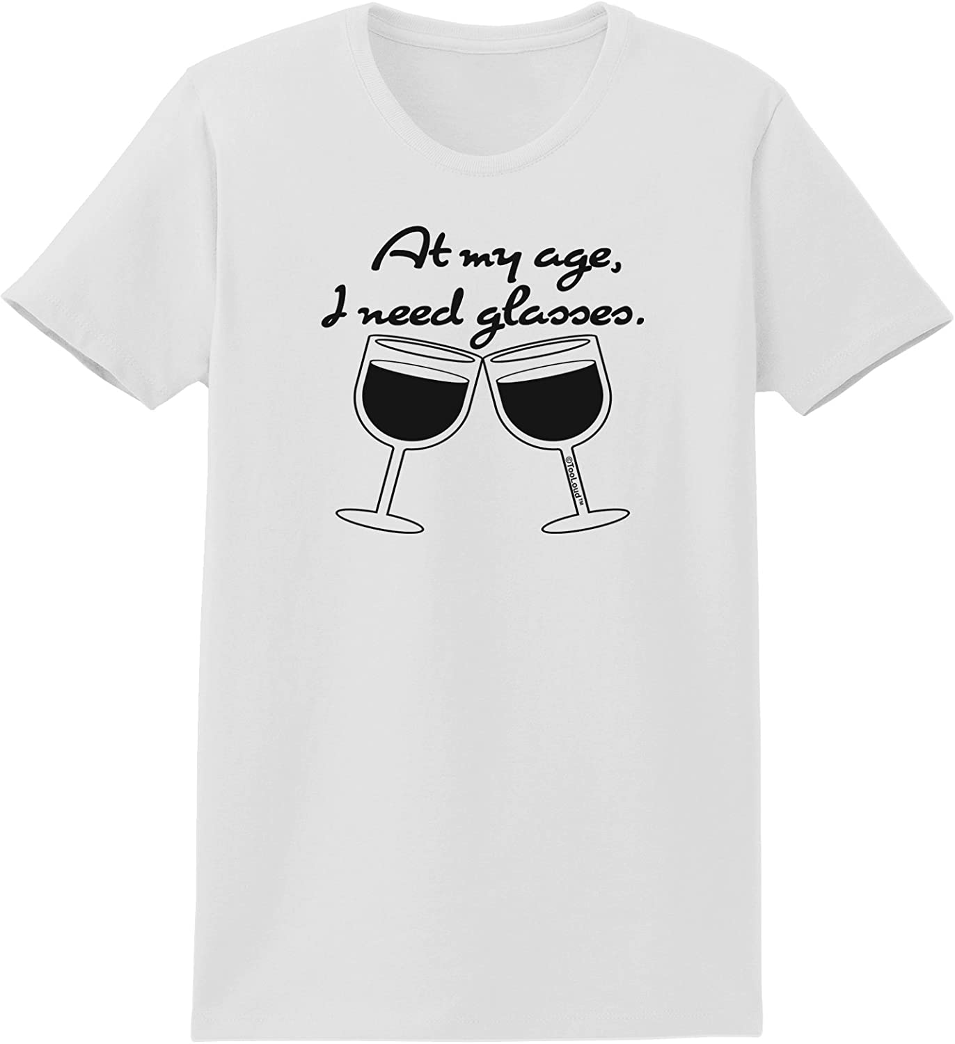 Wine Distressed Adult Wear Around Night Shirt and Dress TooLoud at My Age I Need Glasses