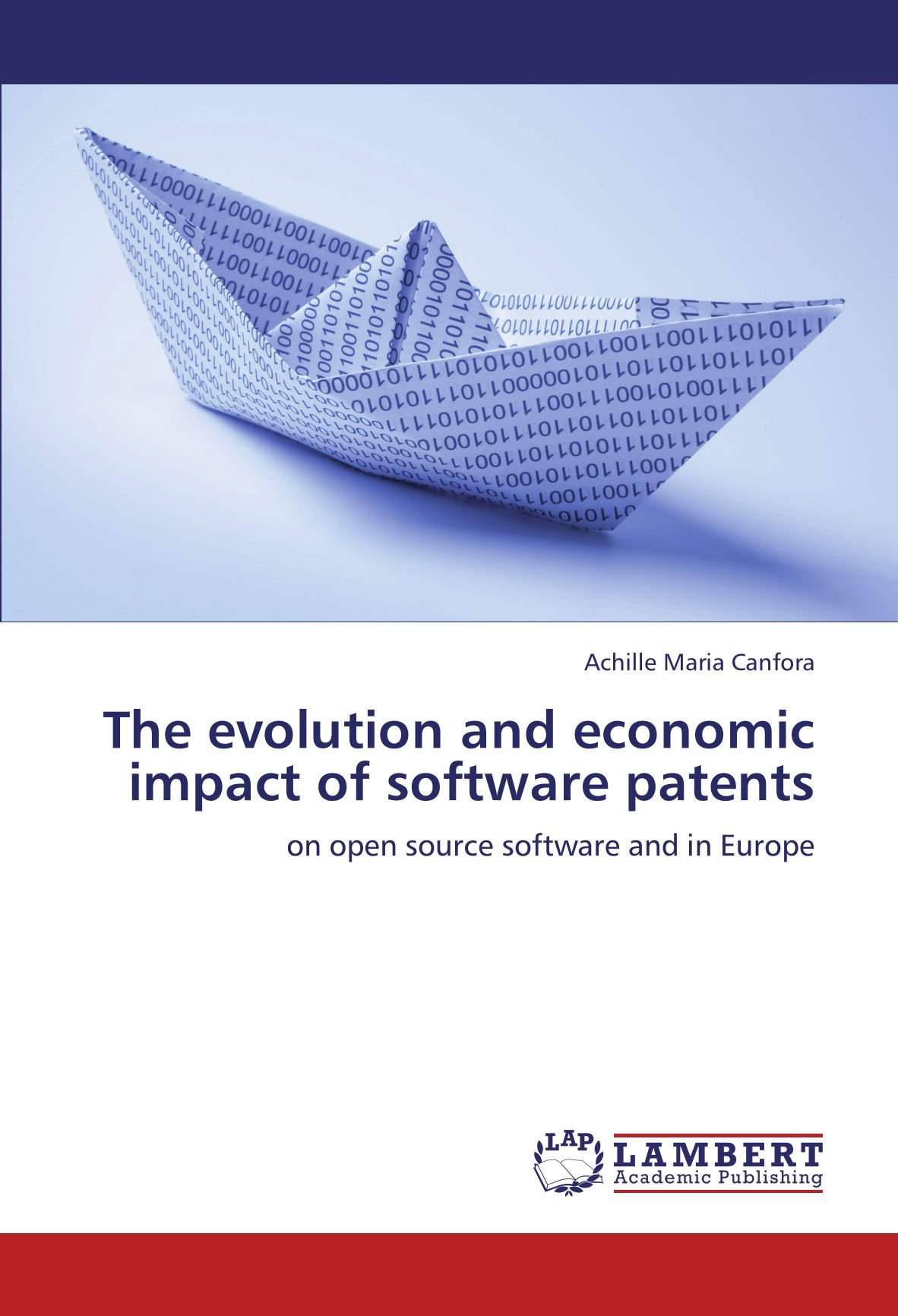 Read Online The evolution and economic impact of software patents: on open source software and in Europe PDF