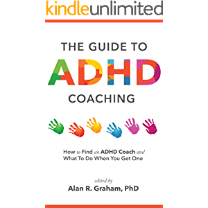 The Guide to ADHD Coaching: How to Find an ADHD Coach and What To Do When You Get One