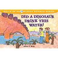Did a Dinosaur Drink This Water? (Wells of