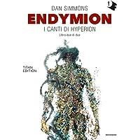 Endymion. I canti di Hyperion. Titan edition: 2