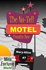 The No-Tell Motel (Miss Fortune World: The Mary-Alice Files Book 7) Kindle Edition